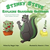 Stinky Steve Explains Grandma's Growroom: An Educational Children's Book about Cannabis Cultivation (Volume 4)
