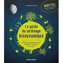Le guide du jardinage biodynamique (Jardin (hors collection)) (French Edition)