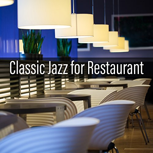 Classic Jazz for Restaurant - Romantic Dinner Party, Bar Music Moods, Italian Restaurant Music
