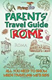 Parents' Travel Guide - Rome, Shiela Leon, 149967791X