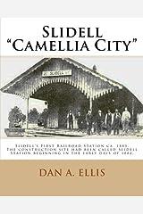 Slidell - Camellia City by Dan A Ellis (2015-10-18)