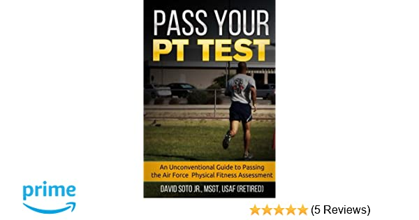 Pass Your PT Test: An Unconventional Guide to Passing the Air Force