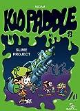 Kid Paddle n° 13<br /> Slime project