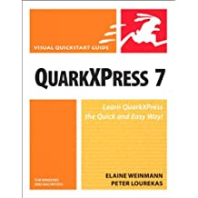 QuarkXPress 7 for Windows and Macintosh: Visual QuickStart Guide