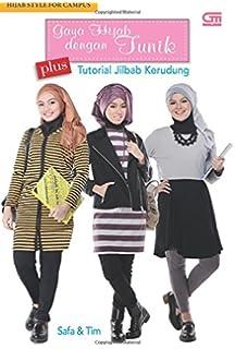 Hijab Style for Campus: Gaya Hijab dengan Tunik plus Tutorial Jilbab Kerudung (Indonesian Edition