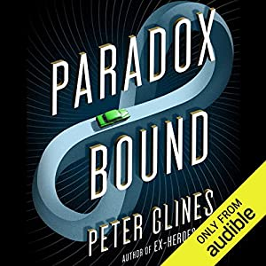 Paradox Bound: A Novel Audiobook by Peter Clines Narrated by Ray Porter