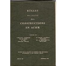Règles de calcul des constructions en acier : établies par l'Institut technique du bâtiment et des travaux publics et le Centre technique industriel de la construction métallique