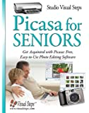 Picasa for Seniors: Get Acquainted with Picasa: Free, Easy-to-Use Photo Editing Software (Computer Books for Seniors series)