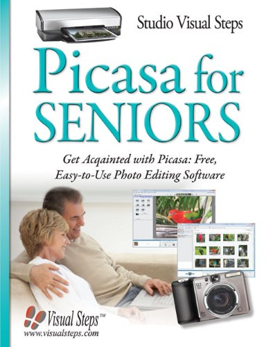 Picasa For Seniors  Get Acquainted With Picasa  Free  Easy To Use Photo Editing Software  Computer Books For Seniors Series