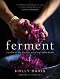 img - for Ferment: A Practical Guide to the Ancient Art of Making Cultured Foods book / textbook / text book