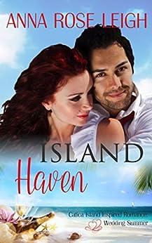 Island Haven (Catica Island Inspired Romance Book 7) by [Leigh, Anna Rose, Catica Island Series]