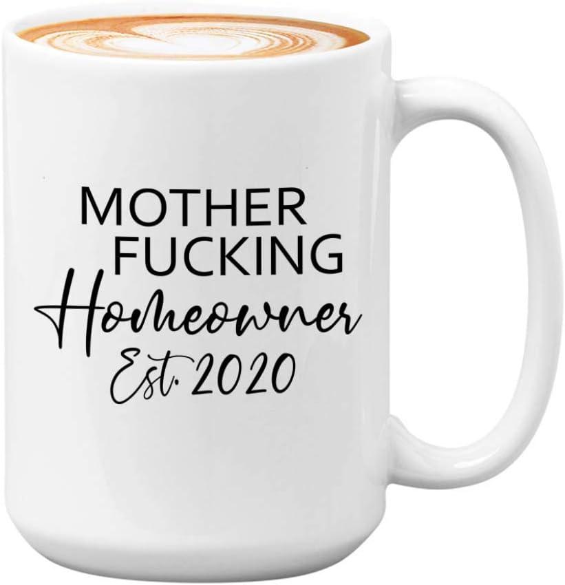 Housewarming Coffee Mug 15oz - Mother Fucking Homeowner Est.2020 - Funny Sarcastic New Home Owner Homey Decoration Present For Men Women