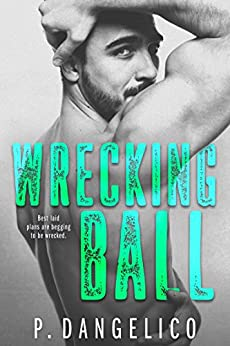 Wrecking Ball (Hard To Love Book 1) by [Dangelico, P.]
