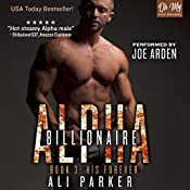 His Forever: Billionaire Alpha, Book 3 | Ali Parker