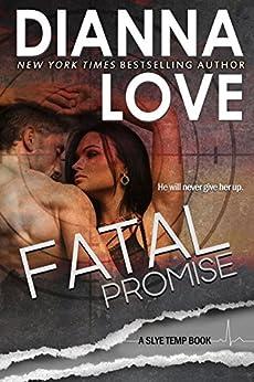 FATAL PROMISE: Slye Temp Book 6 by [Love, Dianna]