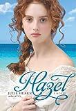 Hazel, Julie Hearn, 141692504X