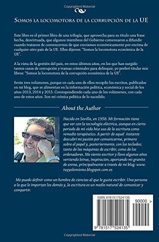 Somos la locomotora de la corrupción de la UE: Mi Crónica política 2013 (Somos la locomotora de corrupción de la UE) (Volume 1) (Spanish Edition): Manuel ...