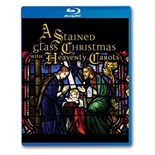 A Stained Glass Christmas With Heavenly Carols [Blu Ray]