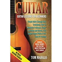 GUITAR:Guitar Lessons For Beginners, Simple Guide Through Easy Techniques, How T
