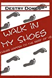 Walk in My Shoes Things Happen to the Best of Us, Destry Dokes, 1434393410