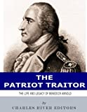 Download The Patriot Traitor: The Life and Legacy of Benedict Arnold in PDF ePUB Free Online