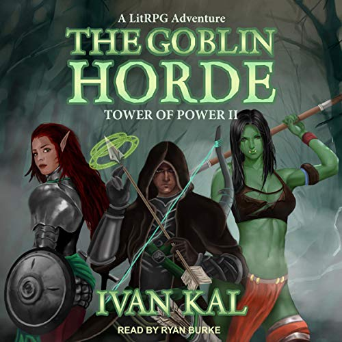 - The Goblin Horde: A LitRPG Adventure: Tower of Power Series, Book 2