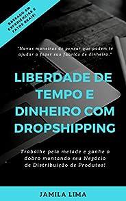 LIBERDADE DE TEMPO E DINHEIRO COM DROPSHIPPING: Trabalhe pela metade, ganhe mais que o dobro ao começar um neg