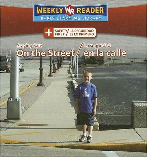 Book Staying Safe on the Street/La Seguridad En La Calle (Safety First/ La Seguridad Es Lo Primero) (Spanish Edition)