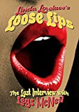 LINDA LOVELACE LOOSE LIPS: HER LAST INTERVIEW