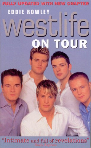 Westlife On Tour: Inside the World's Biggest Boy Band