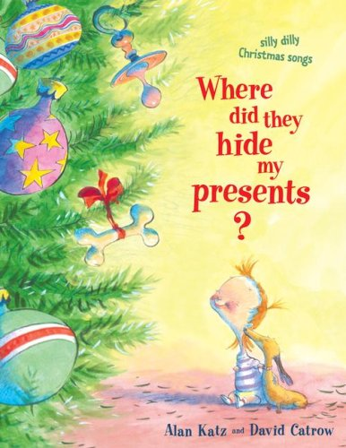 Where Did They Hide My Presents?: Silly Dilly Christmas Songs (Christmas Songs For School)