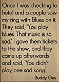 ''Once I was checking to hotel and a...'' quote by Buddy Guy, laser engraved on wooden plaque - Size: 8''x10''