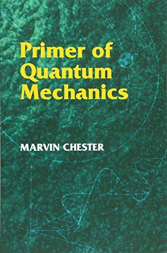Primer of Quantum Mechanics (Dover Books on Physics)