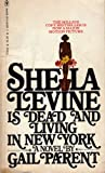 Sheila Levine Is Dead and Living in New York, Gail Parent, 0553116983