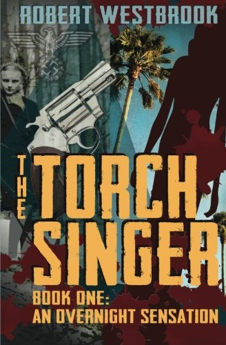 The Torch Singer, Book One: An Overnight Sensation (Volume 1) pdf