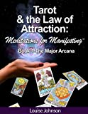 Tarot and the Law of Attraction:  Meditations for Manifesting (Tarot and the Law of Attraction: Meditations for Manifesting Book 1)