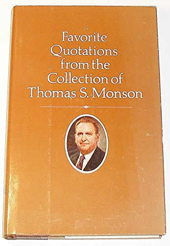 Favorite Quotations from the Collection of Thomas S. Monson
