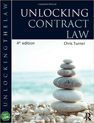 Unlocking contract law, 4th edition unlocking law series study.