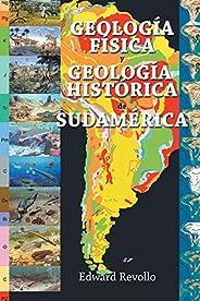 Geología Física Y Geología Histórica De Sudamérica
