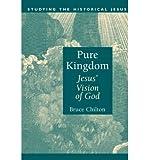 [ { Pure Kingdom: Jesus' Vision of God ( ) } ] BY ( Author ) Jul-1996 [ Paperback ]