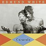 Caracole | Edmund White
