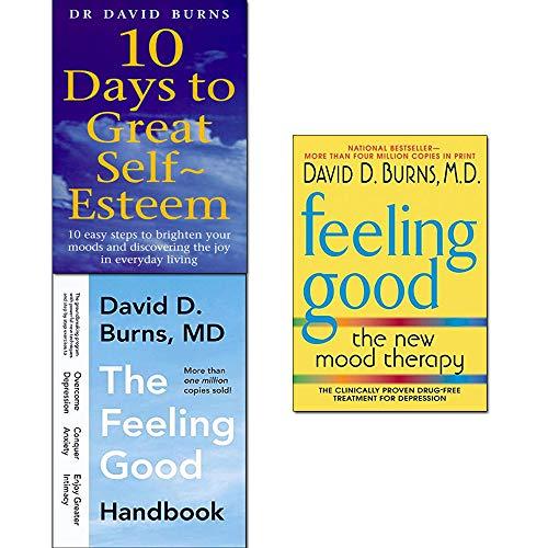 David D Burns Collection 3 Books Set (Feeling Good, The Feeling Good Handbook, 10 Days To Great Self Esteem)