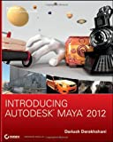 Introducing Autodesk Maya 2012, Dariush Derakhshani, 0470900210