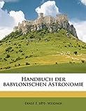 Handbuch der Babylonischen Astronomie, Ernst F. 1891 Weidner, 1149386606