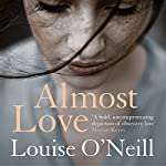 Almost Love | Louise O'Neill