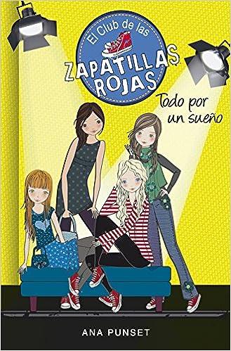 Todo Por Un Sueño (El Club de las Zapatillas Rojas 3): Amazon.es: Ana Punset: Libros