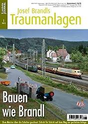 Bauen wie Brandl - Dem Meister über die Schulter geschaut - Eisenbahn Journal Josef Brandls Traumanlagen 1-2012