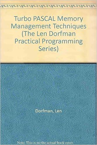 Turbo Pascal Memory Management Techniques (The Len Dorfman Practical Programming Series): Len Dorfman, Marc J. Neuberger: 9780830640591: Amazon.com: Books