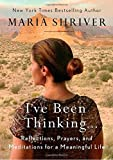 Books : I've Been Thinking . . .: Reflections, Prayers, and Meditations for a Meaningful Life