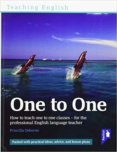 Teaching English One to One: How to teach one-to-one classes - for the professional English language teacher by Priscilla Osbourne (2005-01-01)